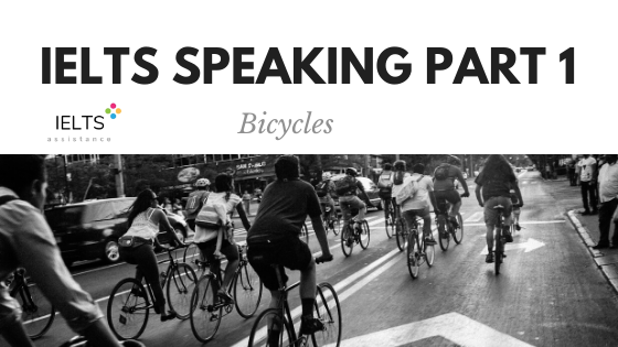ieltsassistance.co.uk IELTS Speaking Part 1 Topic Bicycles