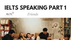 ieltsassistance.co.uk IELTS Speaking Part 1 Topic Friends