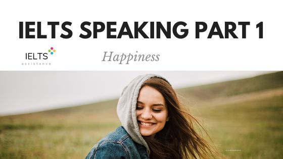 ieltsassistance.co.uk IELTS Speaking Part 1 Topic Happiness