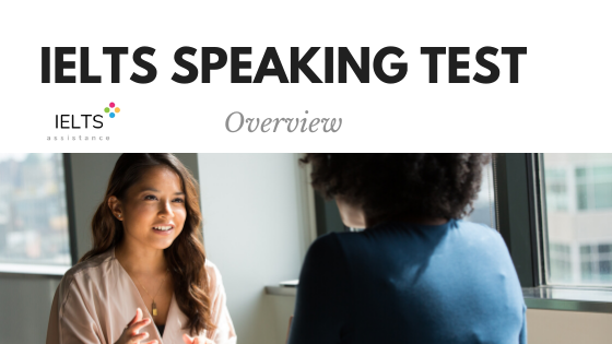 ieltsassistance.co.uk IELTS Speaking Test Overview