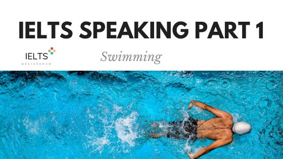 ieltsassistance.co.uk IELTS Speaking Part 1 Topic Swimming