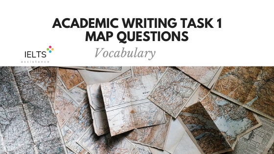 IELTS Academic Writing Task 1 Map Questions Vocabulary