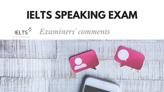 IELTS Speaking Exam Examiners' comments