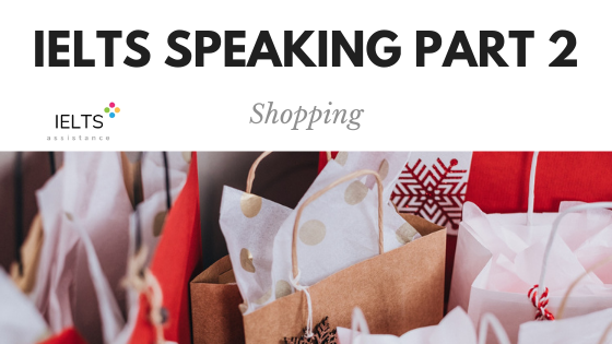 IELTS Speaking Part 2 Topic Shopping