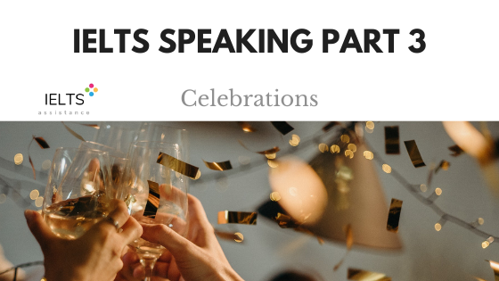 IELTS Speaking Part 3 Celebrations