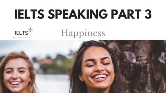 IELTS Speaking Part 3 Happiness