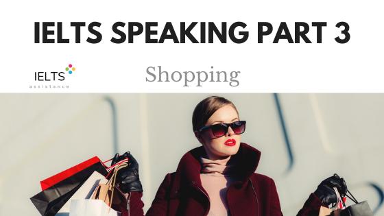 IELTS Speaking Part 3 Shopping
