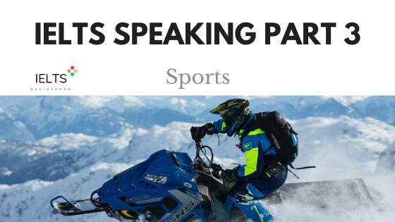 IELTS Speaking Part 3 Sports