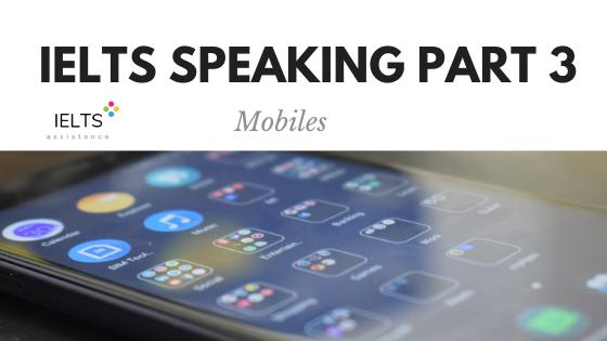 IELTS Speaking Part 3 Topic Mobiles